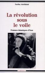 Vente EBooks : La revolution sous le voile - femmes islamiques d'iran  - Fariba Adelkhah