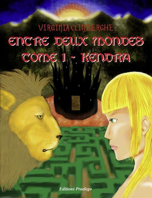 Entre deux mondes t.1 ; Kendra