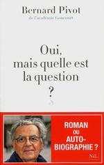 Vente Livre Numérique : Oui, mais quelle est la question ?  - Bernard Pivot