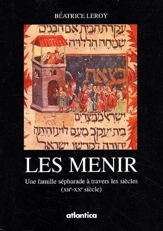 Les Menir ; une famille sépharade à travers les siàècles XII-XX siècle