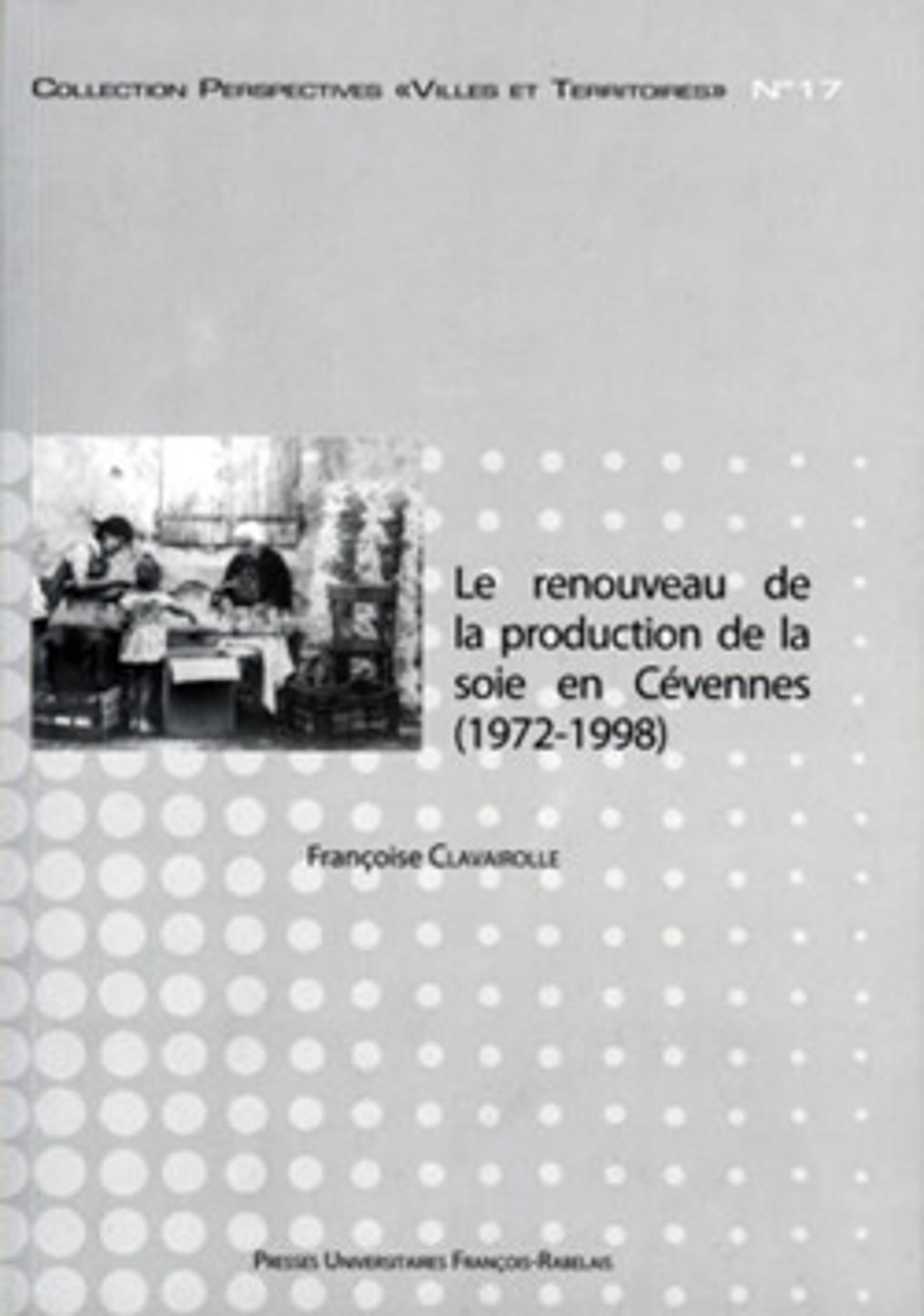 Chronique d'une relance annoncée le renouveau de la production de la soie en Cévennes (1972-1998)