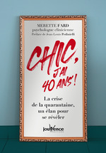 Chic, j'ai 40 ans !  - Merette Fard - Merette Fard