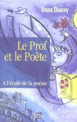 Le prof et le poète ; à l'école de la poésie