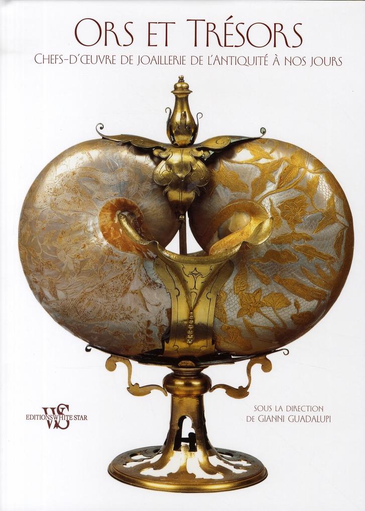Ors et trésors ; chefs-d'oeuvre de joaillerie de l'Antiquité à nos jours