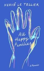 Vente livre : EBooks : All Happy Families  - Hervé Le Tellier - HervAc Le Tellier