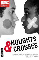 Vente EBooks : Noughts & Crosses (NHB Modern Plays)  - Malorie Blackman