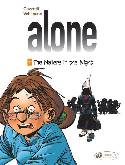Alone t.11 ; the nailers in the night