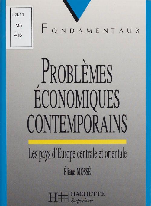 Problemes economiques contemporains ; les pays d'europe centrale et orientale