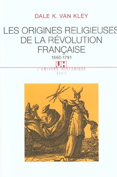 Origines religieuses de la revolution francaise (1560-1791) (les)