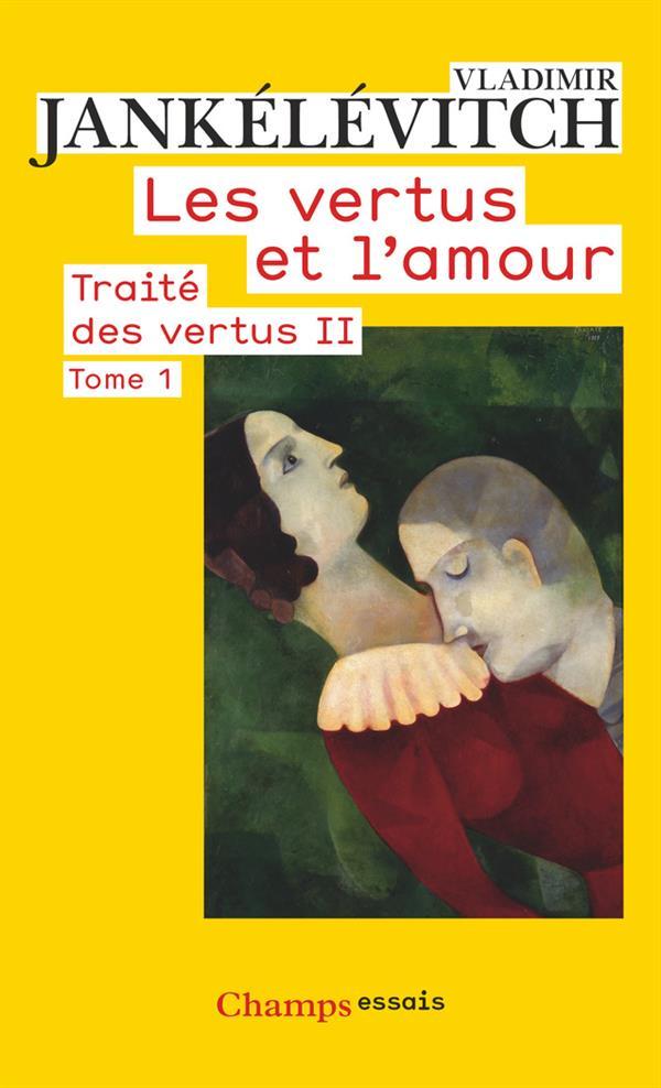 Traité des vertus t.2 ; les vertus et l'amour t.1