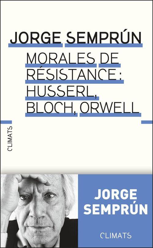 Morales de résistance : Husserl, Bloch, Orwell
