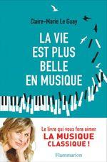 La vie est plus belle en musique  - Claire-Marie Le Guay - Claire-Marie Le Guay