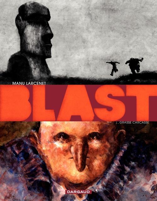 Blast t.1 ; grasse carcasse