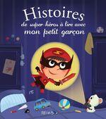 Vente EBooks : Histoires de super-héros à lire avec mon petit garçon  - Olivier Dupin