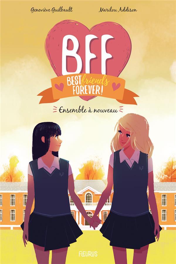 BFF ; best friends forever ! T.6 ; ensemble à nouveau