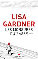 Vente Livre Numérique : Les Morsures du passé  - Lisa Gardner