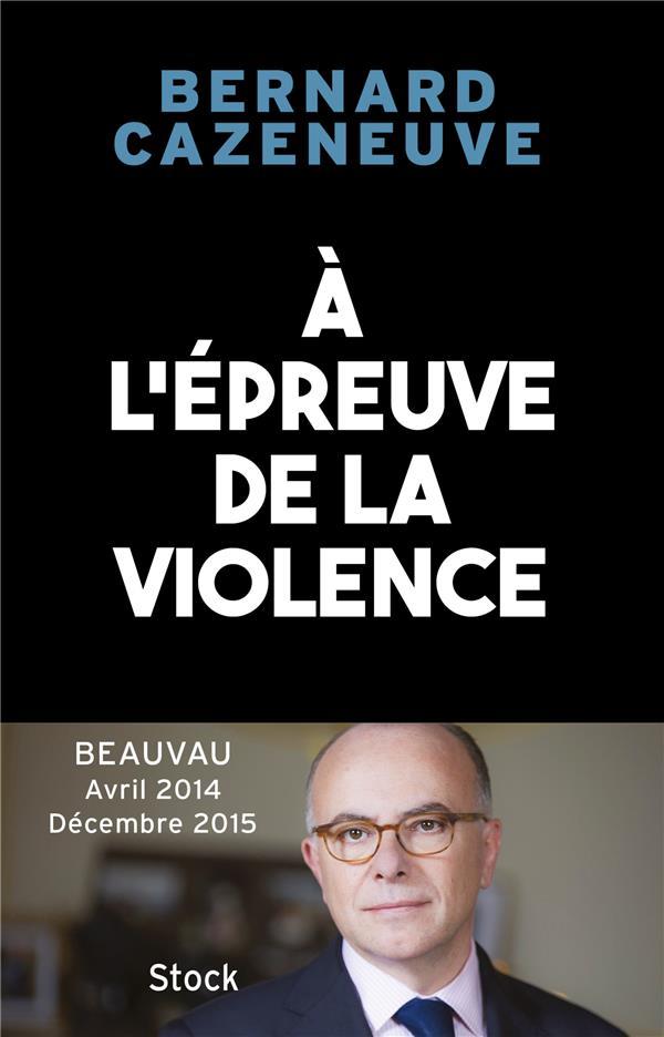à l'épreuve de la violence ; Beauvau avril 2014-décembre 2015