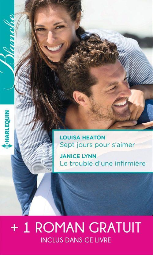 Vente Livre Numérique : Sept jours pour s'aimer - Le trouble d'une infirmière - Une surprenante passion  - Janice Lynn  - Meredith Webber  - Louisa Heaton