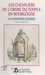 Les chevaliers de l'Ordre du Temple en Bourgogne