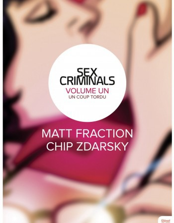 Sex Criminals - Tome 01  - Matt Fraction  - Chip Zdarsky