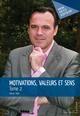 Motivations, valeurs et sens - Tome 2  - Xavier Soler