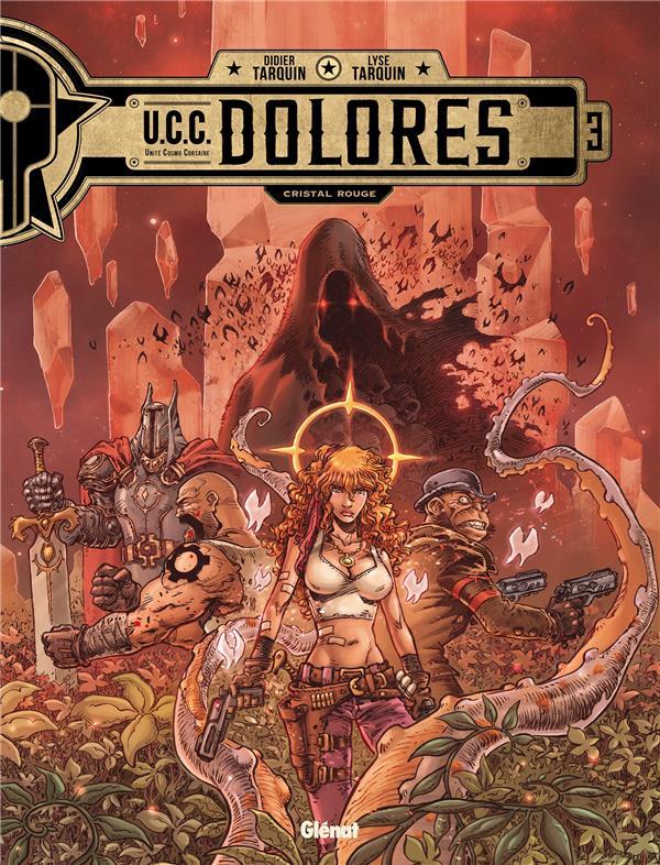 U.C.C. Dolores T.3 ; cristal rouge
