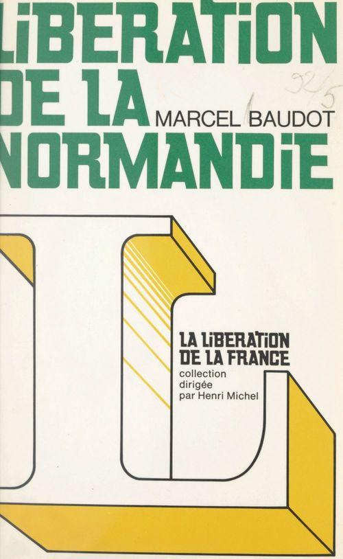 Libération de la Normandie  - Marcel Baudot