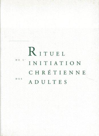 RITUEL DE L'INITIATION CHRETIENNE DES ADULTES  -  LIVRE DE TRAVAIL