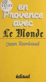 "En Provence avec ""Le Monde""  - Jean Rambaud"