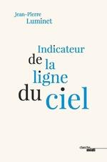 Vente EBooks : Indicateur de la ligne du ciel  - Jean-Pierre Luminet