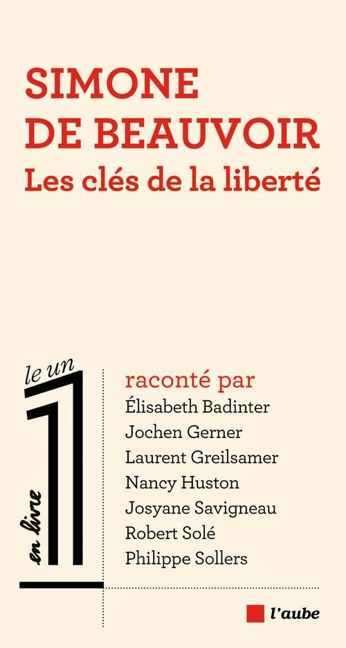 Simone de Beauvoir ; les clés de la liberté