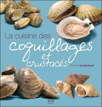 La cuisine des coquillages et crustacés