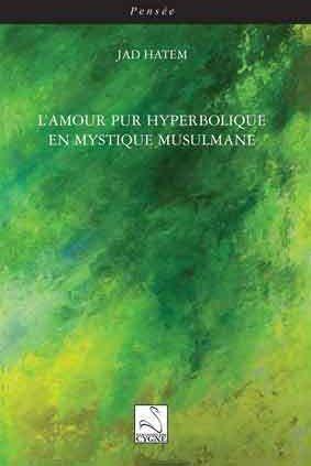 L'amour pur hyperbolique en mystique musulmane