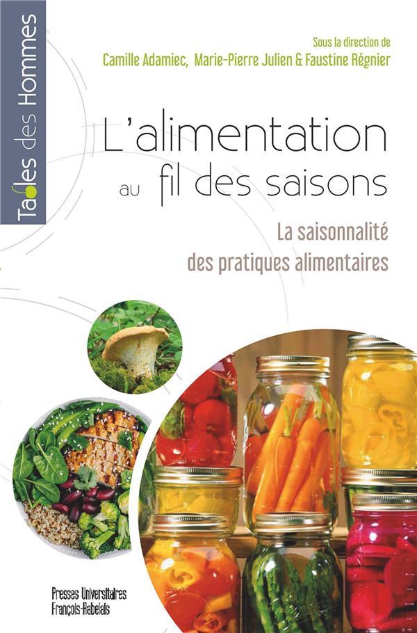 L'alimentation au fil des saisons ; la saisonnalité des pratiques alimentaires