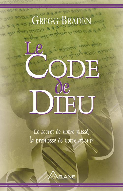 Le code de dieu ; le secret de notre passé, la promesse de notre avenir