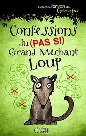 Confessions du (pas si) grand méchant loup