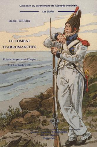 Le combat d'arromanches ; épisodes des guerres de l'empire ; 8 et 9 septembre 1811