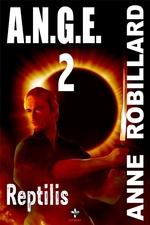 Vente Livre Numérique : A.N.G.E. 02 : Reptilis  - Anne Robillard