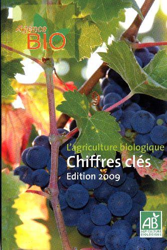 L'agriculture biologique ; chiffres clés (édition 2009)