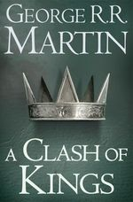 A Clash of Kings (A Song of Ice and Fire, Book 2)  - George R. R. Martin