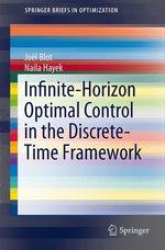 Vente EBooks : Infinite-Horizon Optimal Control in the Discrete-Time Framework  - Naïla Hayek - Joël Blot