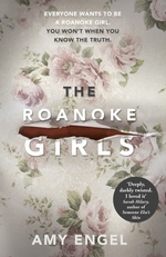 The Roanoke Girls: the addictive Richard & Judy thriller 2017, and the  - Amy Engel