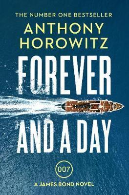 FOREVER AND A DAY - A JAMES BOND NOVEL