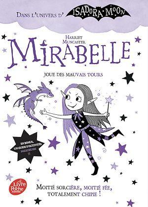 Mirabelle joue des mauvais tours ; moitié sorcière, moitié fée, totalement chipie !