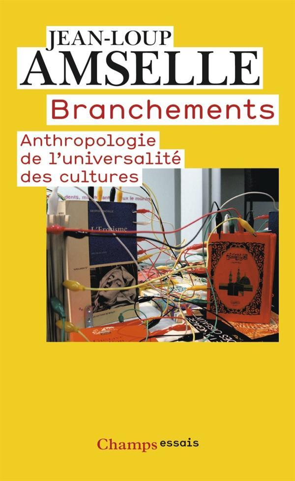 Branchements - anthropologie de l'universalite des cultures
