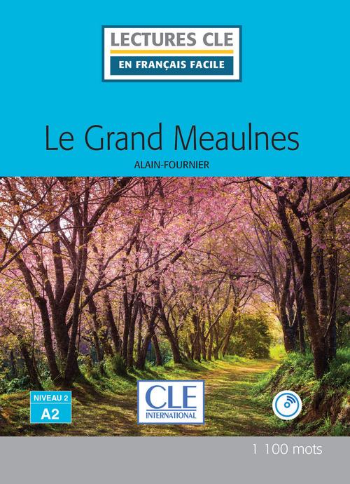 Le grand Meaulnes - Niveau 2/A2 - Lecture CLE en français facile - Ebook