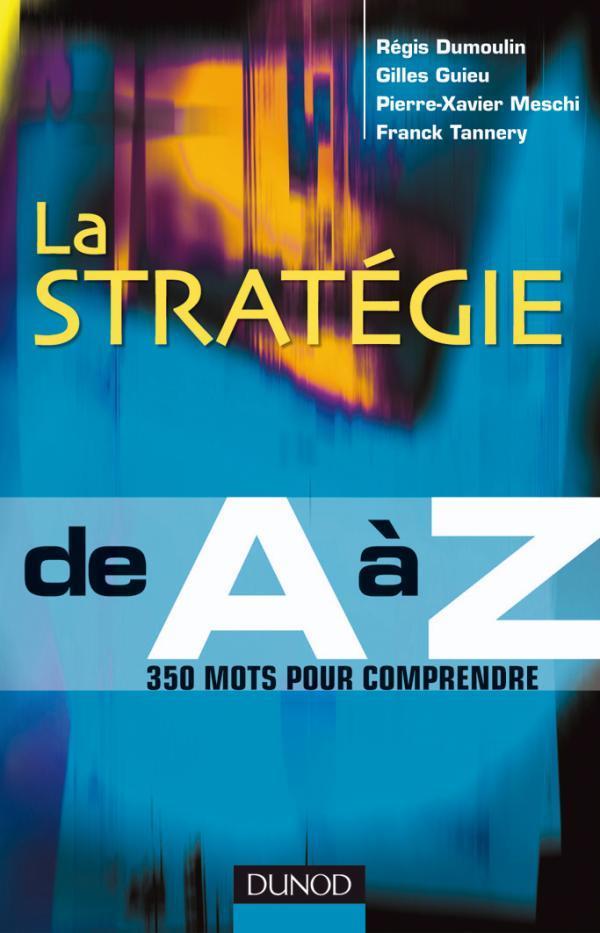 La Strategie De A A Z ; 350 Mots Pour Comprendre
