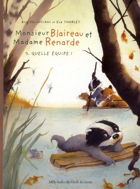 Monsieur Blaireau et Madame Renarde t.3 ; quelle équipe !