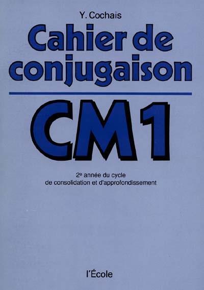 Cahier de conjugaison CM1 ; 2eme année du cycle de consolidation et d'approfondissement