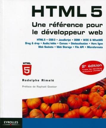 Html 5 ; Une Reference Pour Le Developpeur Web (2e Edition)